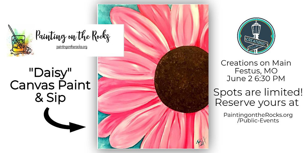 """Daisy"" Canvas Paint & Sip at Creations on Main"