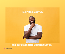 Take our Black Male Opinion Survey..png