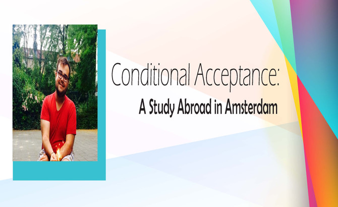 CONDITIONAL ACCEPTANCE: A STUDY ABROAD IN AMERSTERDAM