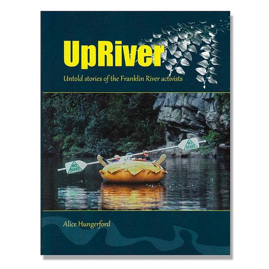 UpRiver - Untold stories of the Franklin River activists