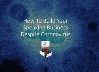 How To Build Your Speaking Business Despite Coronavirus