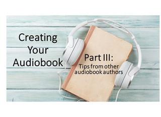 Creating Your Audiobook: Part III
