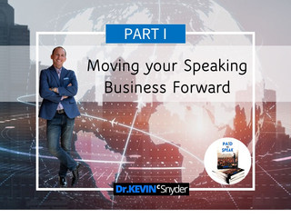 Moving Your Speaking Business Forward:  Part 1