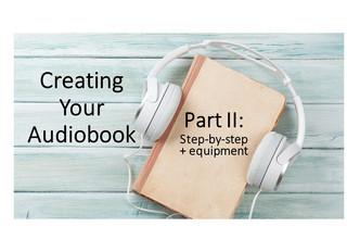 Creating Your Audiobook: Part II