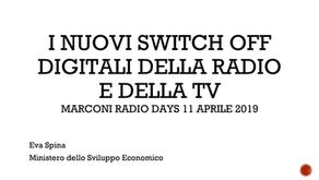 I NUOVI SWITCH OFF DIGITALI DELLA RADIO E DELLA TV