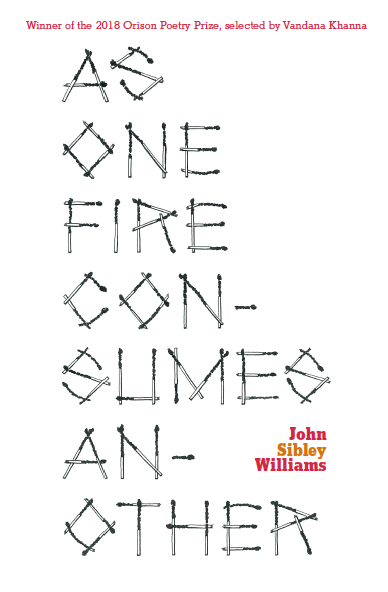 As One Fire Consumes Another, poems by John Sibley Williams