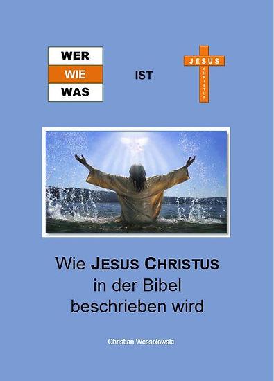 Wie Jesus Christus in der Bibel beschrie