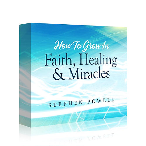 How To Grow In Faith Healing & Miracles (Downloadable)