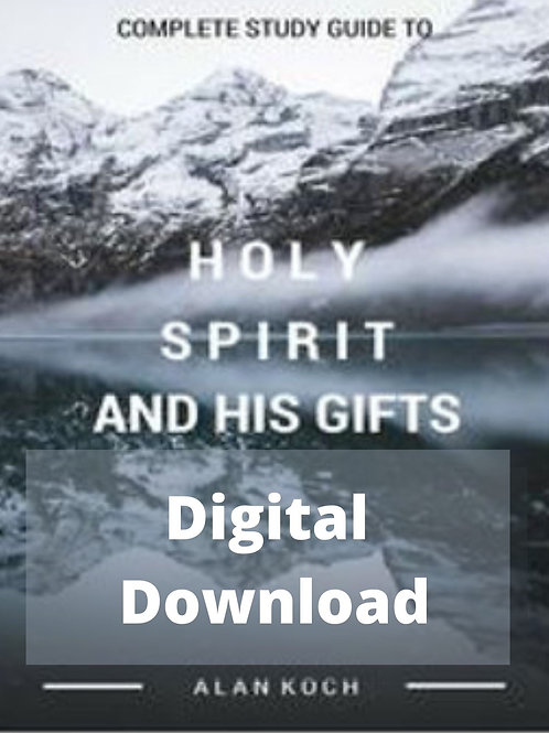 Digital Download Complete Guide Holy Spirit and His Gifts