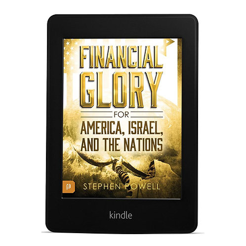 Financial Glory For America, Israel & The Nations EBook