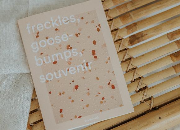 Freckles, Goosebumps, Souvenir