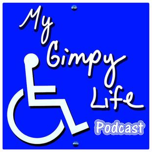 My Gimpy Life Podcast