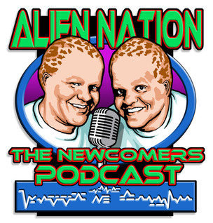 Alien Nation The Newcomers Podcast