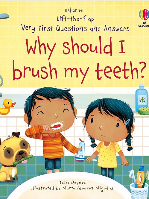 Usborne - Lift the flap very first Q&A Why should I brush my teeth?