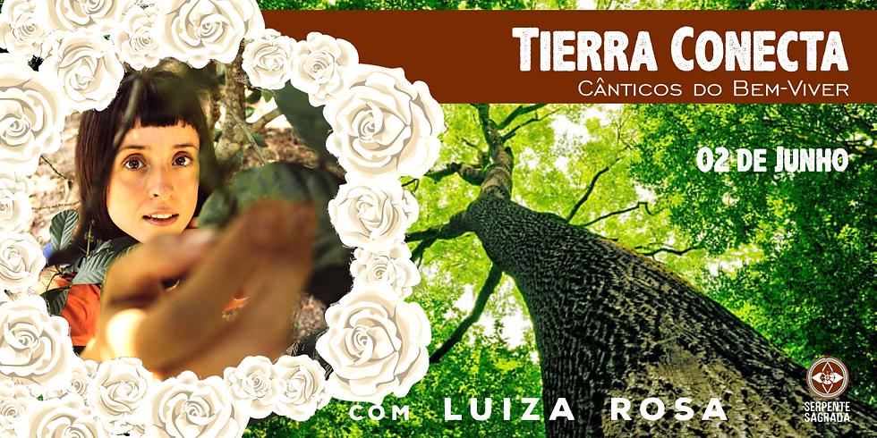 Tierra Conecta - Cânticos do Bem-Viver com Luiza Rosa