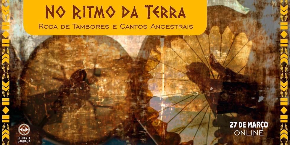 No Ritmo da Terra - Roda de tambores e cantos ancestrais