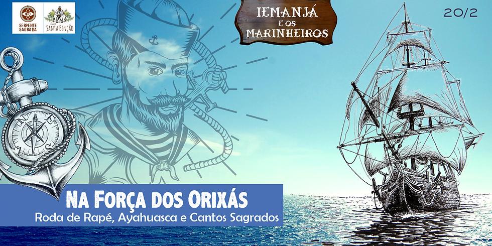 Roda de Rapé, Ayahuasca e Cantos Sagrados - Iemanjá e os Marinheiros