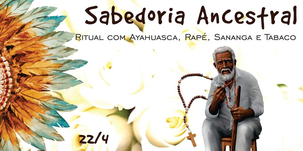 Sabedoria Ancestral - Ritual com as Sagradas Medicinas