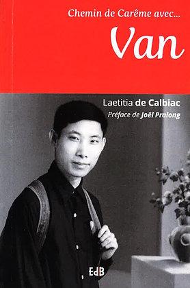 """""""Chemin de Carême avec Van"""" de Laetitia de Calbiac"""