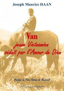 """""""Van, jeune vietnamien séduit par l'amour de Dieu"""" Père Joseph Maurice Haan"""