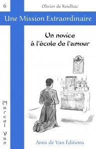 """Vol.6 : """"Un novice à l'école de l'amour"""""""
