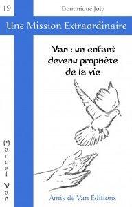 "Vol.19 : ""Van, un enfant devenu prophète de la vie"""