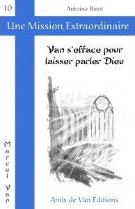 """Vol.10 : """"Van s'efface pour laisser parler Dieu"""""""