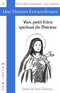 """Vol.5 : """"Van, petit frère  spirituel de Thérèse"""""""