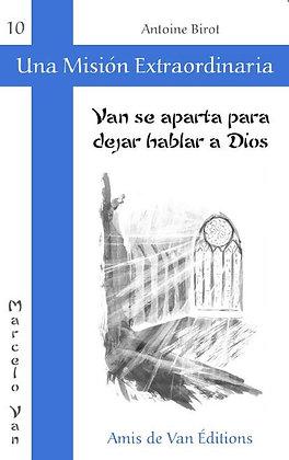 """Vol.10: """"Van se aparta para dejar hablar a Dios"""""""