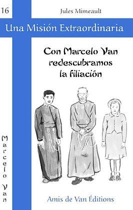 """Vol.16: """"Con Marcelo Van, redescubramos la filiacion"""""""