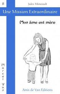 """Vol.8 : """"Mon âme est mère"""""""