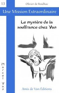 """Vol.13 : """"Le mystère de la souffrance chez Van"""""""
