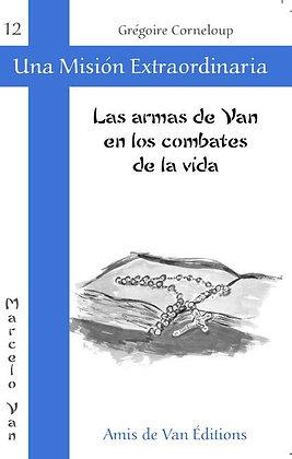 Vol.12: Las armas de Van en los combates de la vida