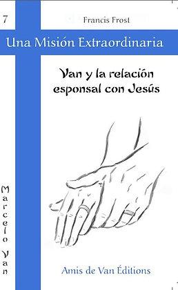 """Vol.7: """"Van y la relación esponsal con Jesús"""""""