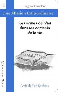 """Vol.12 : """"Les armes de Van dans les combats de la vie"""""""