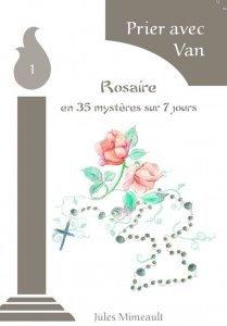1- Le rosaire en 35 mystères sur 7 jours