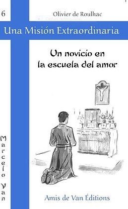 """Vol.6: """"un novicio en la escuela del amor"""""""