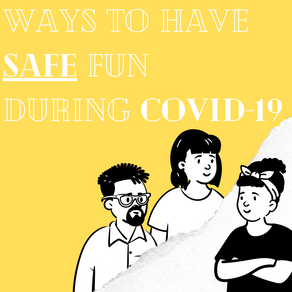 Ways to Have Safe Fun During COVID-19