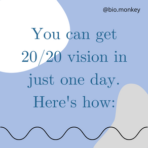 You Can Get 20/20 Vision In One Day. Here's How.