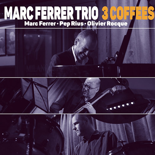 """MARC FERRER TRIO """"3 COFFEES"""" CD"""