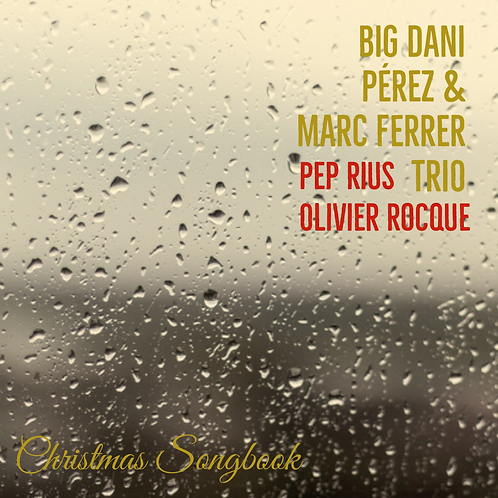 "BigDani Pérez & Marc Ferrer Trio ""Christmas Songbook2"