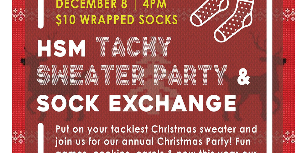 HSM Tacky Sweater Party & Sock Exchange