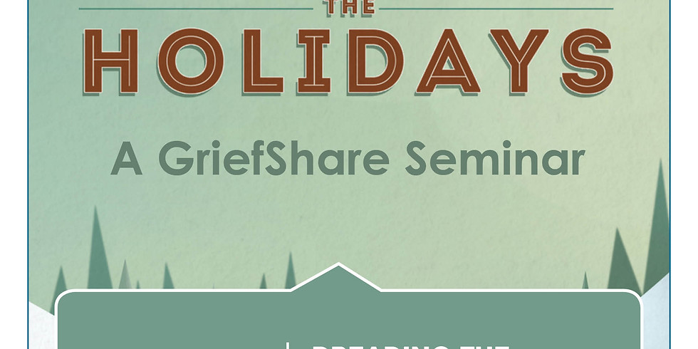 Surviving the Holidays - A Grief Share Seminar