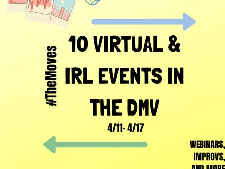 Discover #TheMovesDMV - 10 Virtual/IRL Events in the DMV (4/11 - 4/17)