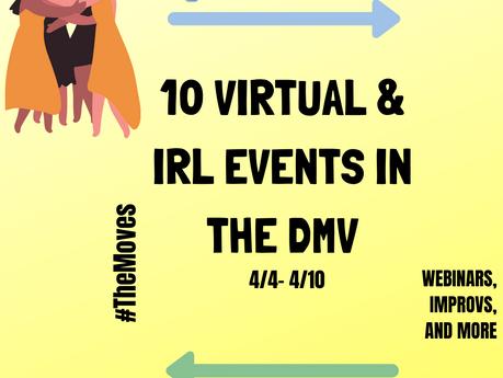 Discover #TheMovesDMV - 10 Virtual/IRL Events in the DMV (4/4 - 4/11)