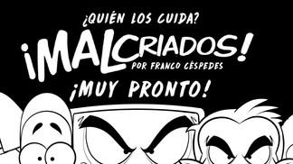 ¡EL 9 DE SETIEMBRE LLEGA MALCRIADOS, LA TIRA CÓMICA DE FRANCO CÉSPEDES!