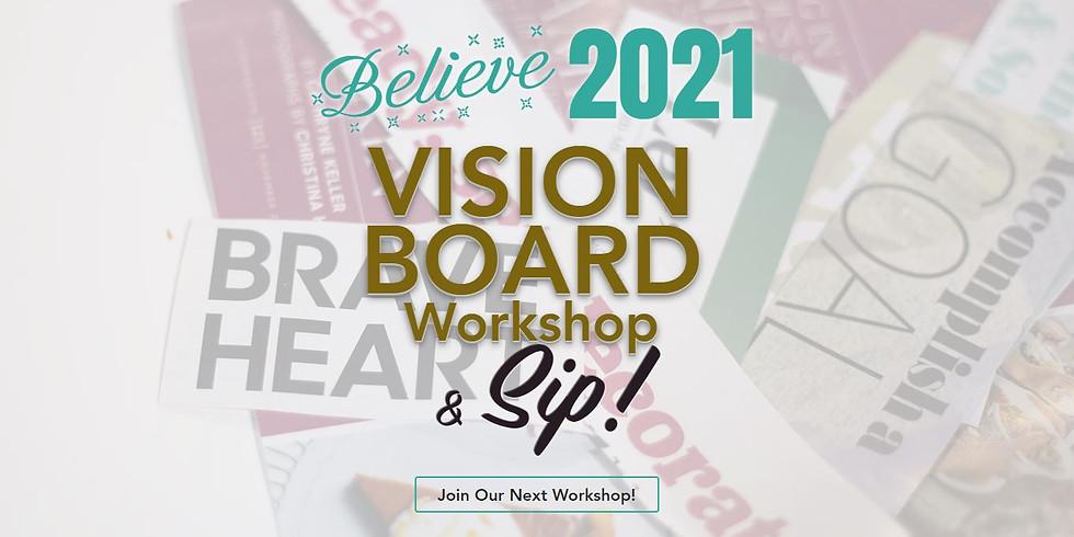 Vision Board Workshop & Sip! BELIEVE 2021