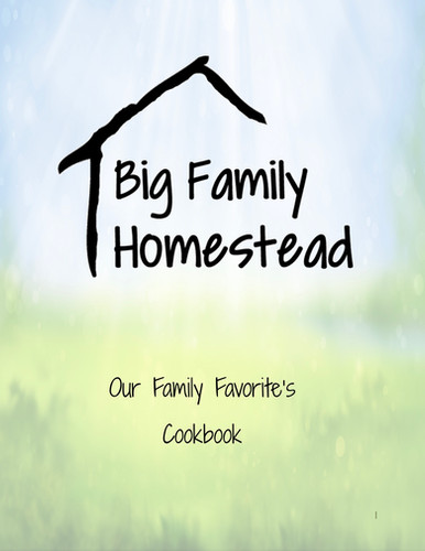 Big Family Homestead's Our Family Favorite's Cookbook