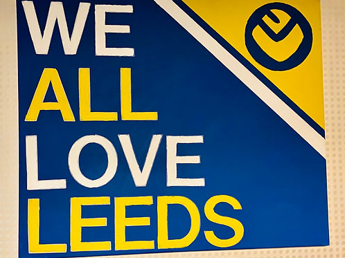 WE ALL LOVE LEEDS hand painted canvas