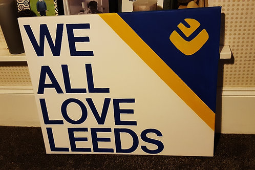 WE ALL LOVE LEEDS (white) hand painted canvas 60cm x 50cm